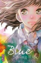 Blue Spring Ride - Tome 7 ebook by Io Sakisaka, Io Sakisaka