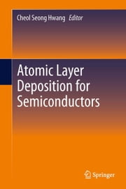 Atomic Layer Deposition for Semiconductors ebook by Cheol Seong Hwang