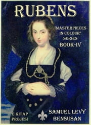 "Rubens: ""Masterpieces in Colour"" Series - Book-IV ebook by Samuel Levy Bensusan,Murat Ukray,Samuel Levy Bensusan,Murat Ukray"