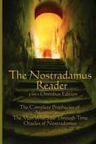 The Nostradamus Reader ebook by Michael Nostradamus