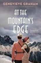 At the Mountain's Edge ebook by Genevieve Graham