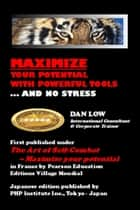 Maximize Your Potential with Powerful Tools - ... and No Stress ebook by Dan Low