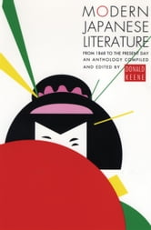 Modern Japanese Literature - From 1868 to the Present Day ebook by Donald Keene
