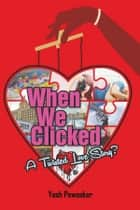 When We Clicked ebook by Yash Pawaskar