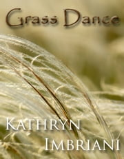 Grass Dance ebook by Kathryn Imbriani