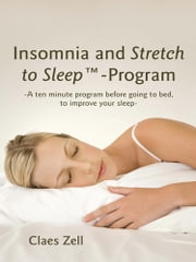Insomnia and Stretch to Sleep-Program ebook by Claes Zell