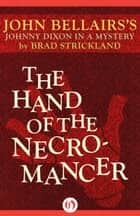 The Hand of the Necromancer ebook by John Bellairs,Brad Strickland