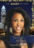 #3 Turn Up for Real ebook by Stephanie Perry Moore