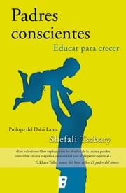 Padres conscientes ebook by Shefali Tsabary,Joan Soler Chic