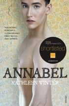 Annabel ebook by Kathleen Winter
