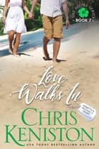 Love Walks In ebook by Chris Keniston