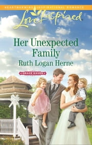 Her Unexpected Family - A Single Dad Romance ebook by Ruth Logan Herne