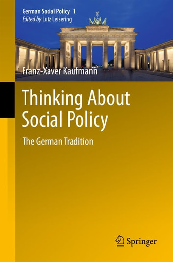 Thinking About Social Policy - The German Tradition ebook by Franz-Xaver Kaufmann