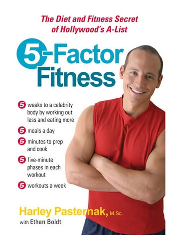 5-Factor Fitness - The Diet and Fitness Secret of Hollywood's A-List ebook by Ethan Boldt,Harley Pasternak, M.Sc.