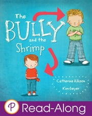 The Bully and the Shrimp ebook by Catherine Allison,Kim Geyer