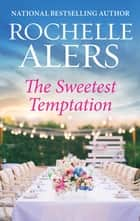 The Sweetest Temptation ebook by Rochelle Alers
