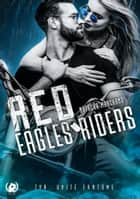 Red eagles riders - Tome 1 - TYR, unité Fantôme eBook by