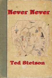 Never Never ebook by Ted Stetson