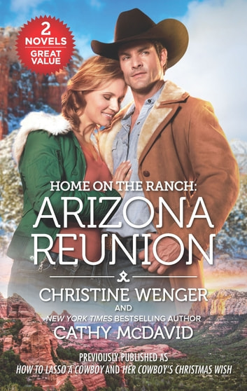 Home on the Ranch: Arizona Reunion ebook by Christine Wenger,Cathy McDavid