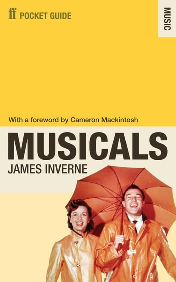 The Faber Pocket Guide to Musicals ebook by James Inverne