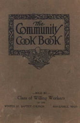 The Community Cook Book from the Winter St. Baptist Church, Haverhill, Mass., 1914 ebook by anonymous