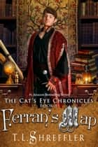 Ferran's Map ebook by T. L. Shreffler