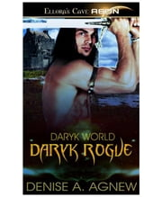Daryk Rogue (Daryk World, Book Two) ebook by Denise A. Agnew