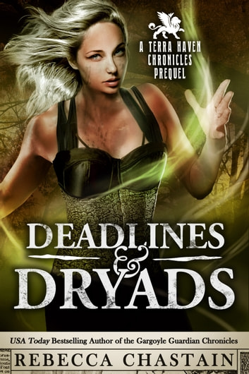 Deadlines & Dryads - a Prequel ebook by Rebecca Chastain