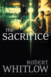 The Sacrifice ebook by Robert Whitlow