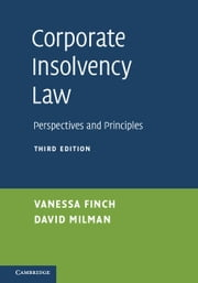 Corporate Insolvency Law - Perspectives and Principles ebook by Vanessa Finch, David Milman