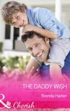 The Daddy Wish (Mills & Boon Cherish) (Those Engaging Garretts!, Book 6) eBook by Brenda Harlen
