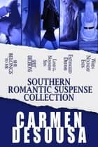 Southern Romantic-Suspense Boxed Set ebook by Carmen DeSousa