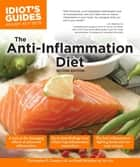 Idiot's Guides: The Anti-Inflammation Diet, Second Edition ebook by Dr. Christopher P. Cannon,Heidi McIndoo MS RD LDN