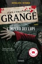 L'impero dei lupi ebook by Jean-Christophe Grangé