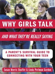 Why Girls Talk--and What They're Really Saying ebook by Shaffer, Susan Morris