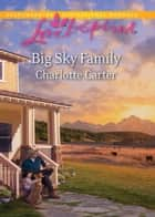 Big Sky Family (Mills & Boon Love Inspired) ebook by Charlotte Carter