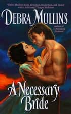 A Necessary Bride ebook by Debra Mullins