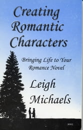 Creating Romantic Characters ebook by Leigh Michaels