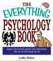 The Everything Psychology Book: Explore the Human Psyche and Understand Why We Do the Things We Do