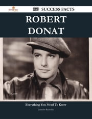 Robert Donat 139 Success Facts - Everything you need to know about Robert Donat ebook by Jennifer Reynolds