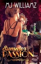 Summer Passion ebook by MJ Williamz