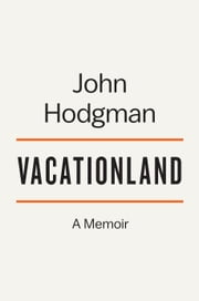 Vacationland - A Memoir ebook by Kobo.Web.Store.Products.Fields.ContributorFieldViewModel