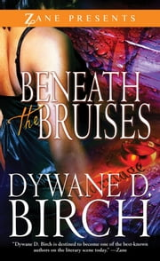 Beneath the Bruises ebook by Dywane D. Birch