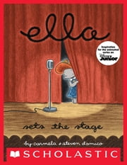 Ella Sets The Stage ebook by Carmela D'amico,Steven D'amico,Steve D'amico,Carmela D'Amico,STEVEN D'AMICO