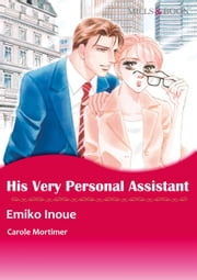 HIS VERY PERSONAL ASSISTANT (Mills & Boon Comics) - Mills & Boon Comics ebook by Carole Mortimer