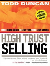 High Trust Selling ebook by Todd M. Duncan