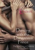 Dancing with the Dangerous Prince ebook by