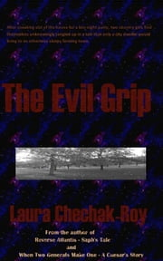 The Evil Grip ebook by Laura Chechak-Roy