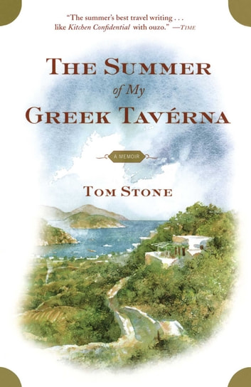 The Summer of My Greek Taverna - A Memoir ebook by Tom Stone