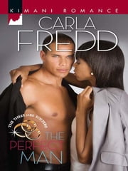 The Perfect Man (Mills & Boon Kimani) (The Three Mrs. Fosters, Book 2) ebook by Carla Fredd